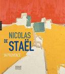 Nicolas De Staël In Provence : development of nicolas de stael's paintings, executed in...