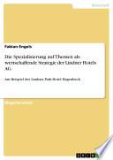 Die Spezialisierung auf Themen als wertschaffende Strategie der Lindner Hotels AG