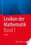 Lexikon der Mathematik: Band 1