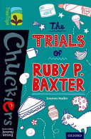 Oxford Reading Tree TreeTops Chucklers  Level 16  The Trials of Ruby P  Baxter