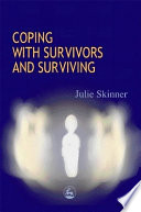 Coping with Survivors and Surviving