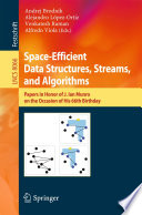 Space Efficient Data Structures  Streams  and Algorithms