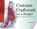Costume Craftwork on a Budget
