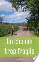 illustration du livre Un Chemin trop fragile