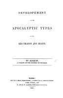 download ebook developement of the apocalyptic types of the red dragon and beasts. by aliquis, a curate of the diocess [sic] of durham. [with plates.] pdf epub