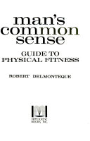 Man s common sense guide to physical fitness