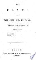 The Plays of William Shakspeare: Macbeth. King John