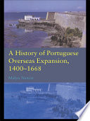 A History of Portuguese Overseas Expansion 1400   1668