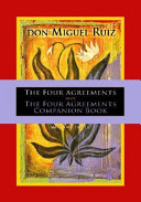 The Four Agreements And The Four Agreements Companion Book book