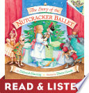 The Story of the Nutcracker Ballet  Read   Listen Edition