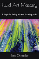 Fluid Art Mastery : a form of abstract art that uses acrylic...