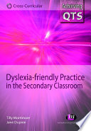 Dyslexia friendly Practice in the Secondary Classroom