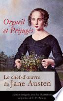 Orgueil et Pr  jug  s   Le chef d   uvre de Jane Austen  Edition int  grale avec les illustrations originales de C  E  Brock