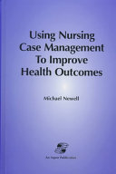Using Nursing Case Management to Improve Health Outcomes