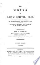 The Works of Adam Smith, LL.D. and F.R.S. of London and Edinburgh:: The nature and causes of the wealth of nations