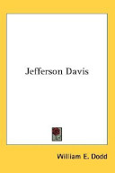 Jefferson Davis Leader Of The Confederate Cause Contents