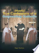 Mostly  True Confessions of a Recovering Catholic