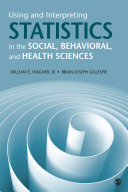 Using and Interpreting Statistics in the Social, Behavioral, and Health Sciences