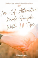 Law Of Attraction Made Simple With 10 Tips