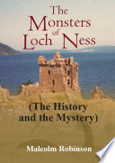 The Monsters of Loch Ness  The History and the Mystery