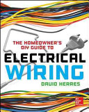 The Homeowner s DIY Guide to Electrical Wiring