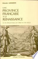 Une province française à la Renaissance