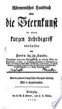 Astronomisches Handbuch oder die Sternkunst