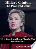 Hillary Clinton  The Pros and Cons