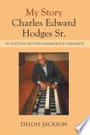 My Story Charles Edward Hodges Sr