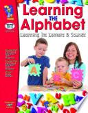 Learning The Alphabet Gr. PreK-K
