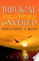 Biblical Mysteries Unveiled  Obtaining a Mate