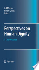 Perspectives On Human Dignity A Conversation
