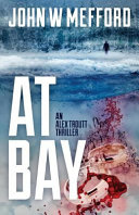 At Bay (an Alex Troutt Thriller, Book 1) Until It Was All Gone In An Instant