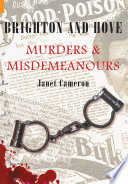 Brighton and Hove   Murders and Misdemeanours