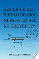 Es la fe del pueblo de Dios igual a la del no creyente