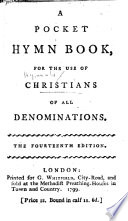 A Pocket Hymn Book, for the use of Christians of all denominations. The fourteenth edition. [By J. Wesley.]