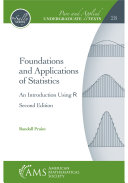 Foundations and Applications of Statistics: An Introduction Using R , Second Edition