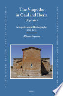 The Visigoths in Gaul and Iberia (Update) Previously Published By Brill This One Covers