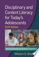 Disciplinary and Content Literacy for Today s Adolescents  Sixth Edition