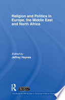 Religion and Politics in Europe  the Middle East and North Africa