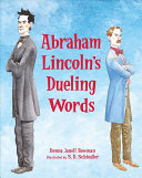 Abraham Lincoln s Dueling Words