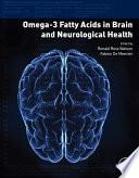 Omega 3 Fatty Acids in Brain and Neurological Health