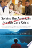 Solving the American Health Care Crisis