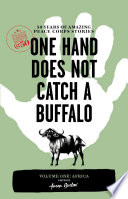 One Hand Does Not Catch a Buffalo  50 Years of Amazing Peace Corps Stories