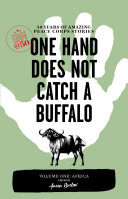 One Hand Does Not Catch a Buffalo: 50 Years of Amazing Peace Corps Stories
