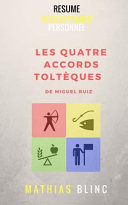 Developpement Personnel - Les Quatre Accords Tolteques de Miguel Ruis (Resume)
