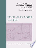 Nerve Problems Of The Lower Extremity An Issue Of Foot And Ankle Clinics book