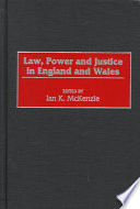 Law  Power  and Justice in England and Wales