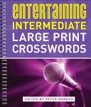 Entertaining Intermediate Large Print Crosswords