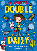 A Winter Double Daisy : whether she's tracking down thieves...